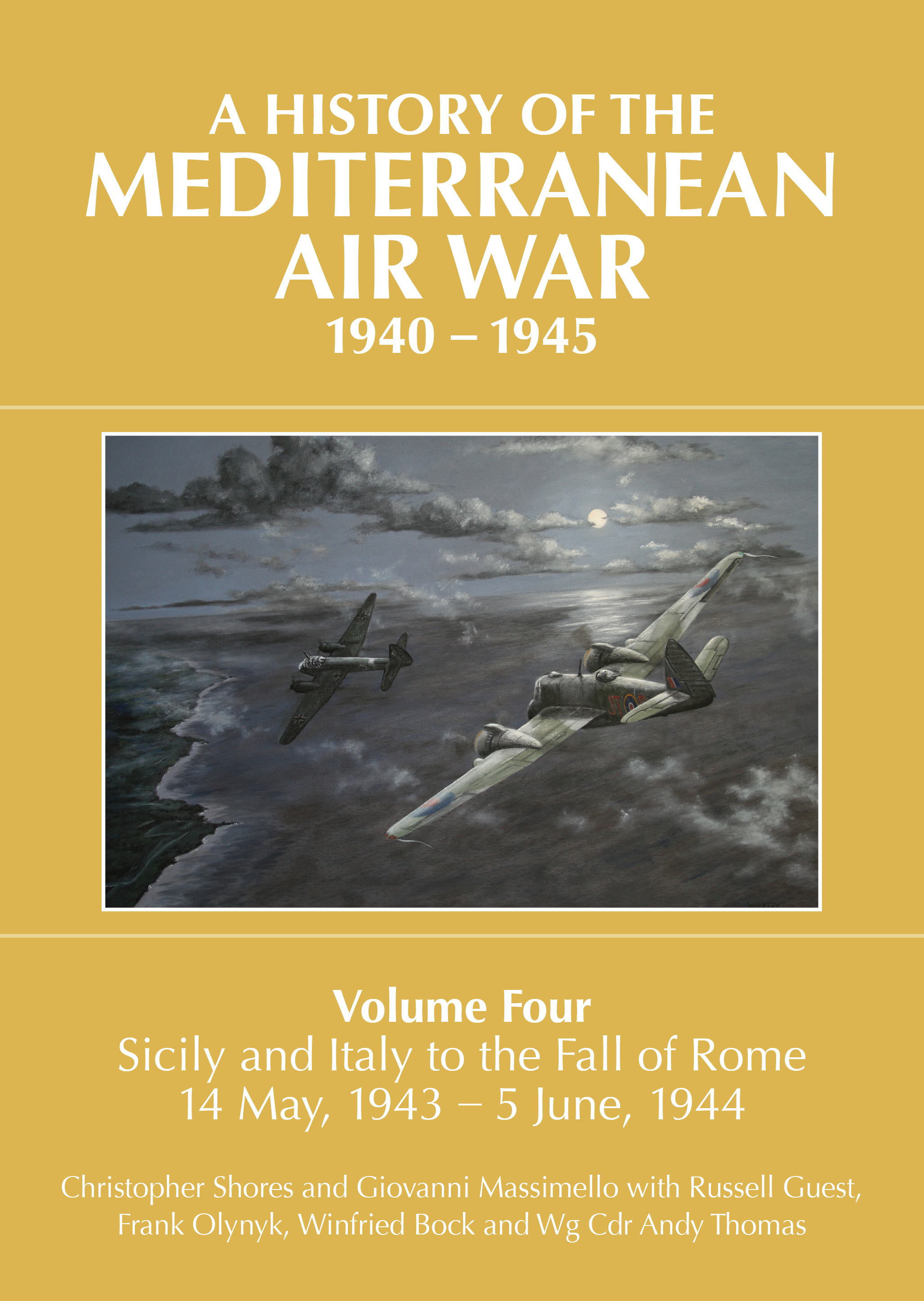 A History of the Mediterranean Air War, 1940-1945, Volume Four